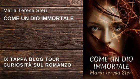 """Blog tour """"Come un dio immortale"""" – Curiosità sul romanzo"""