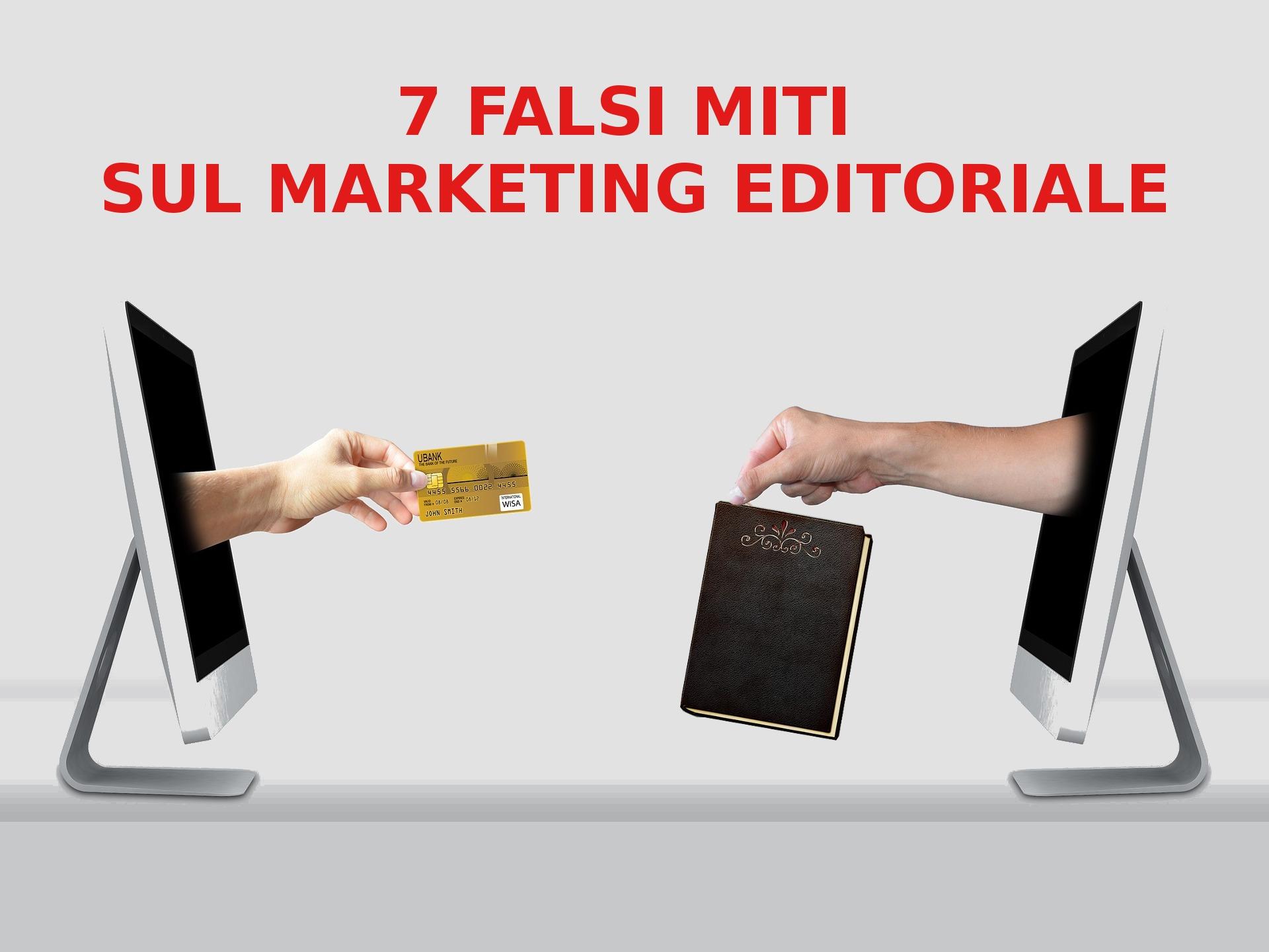 7 falsi miti intorno al marketing editoriale