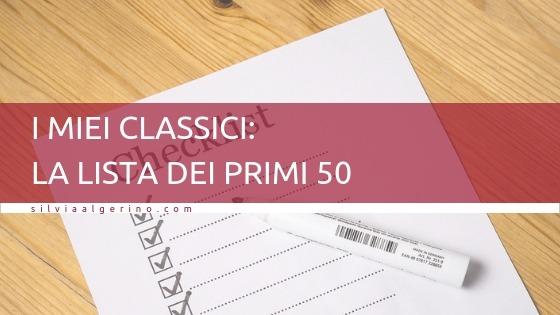 I miei classici: la lista dei primi 50