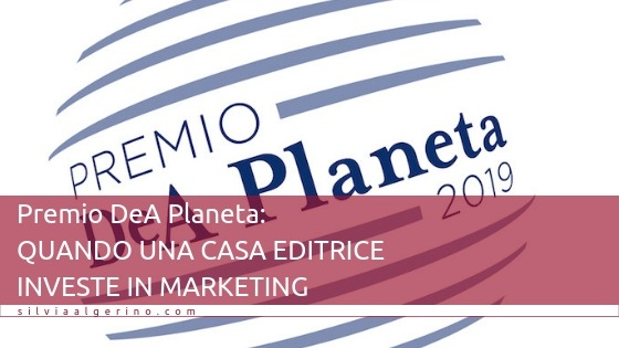 Premio Dea Planeta: quando una casa editrice investe in marketing